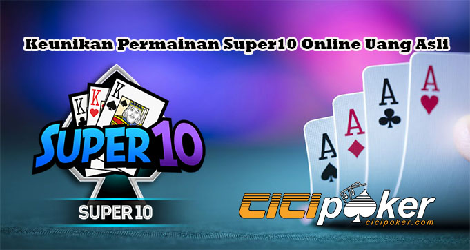 Keunikan Permainan Super10 Online Uang Asli