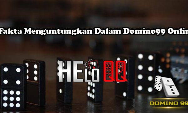 Fakta Menguntungkan Dalam Domino99 Online