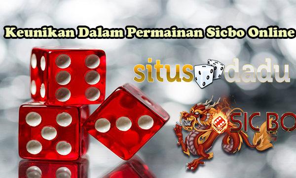 Keunikan Dalam Permainan Sicbo Online