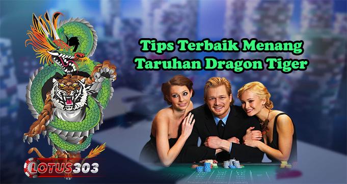 Tips Terbaik Menang Taruhan Dragon Tiger
